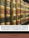 Western Medical Times, Volume 41,issue 4