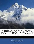 A History of the Modern World, 1815-1910, Volume 1