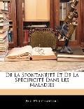 De La Spontanit Et De La Spcificit Dans Les Maladies (French Edition)