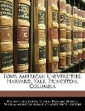 Four American Universities: Harvard, Yale, Princeton, Columbia