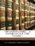 World's Work : A History of Our Time, Volume 1
