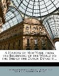 History of New York, from the Beginning of the World to the End of the Dutch Dynasty