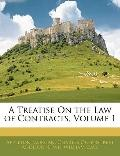 A Treatise On the Law of Contracts, Volume 1