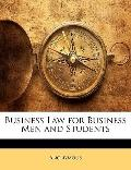 Business Law for Business Men and Students