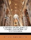 A Review of Rev. John H. Power's Exposition of Universalism