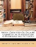 Animal Chemistry: Or, Organic Chemistry in Its Application to Physiology and Pathology