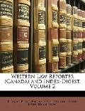 Western Law Reporter (Canada) and Index-Digest, Volume 2