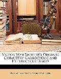 Victor Von Richter's Organic Chemistry: Carbocyclic and Heterocyclic Series