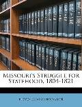 Missouri's Struggle for Statehood, 1804-1821