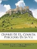 Euvres De P.L. Courier: Prcdes De Sa Vie (French Edition)