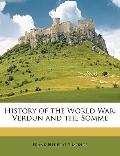 History of the World War : Verdun and the Somme