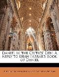 Daniel in the Critics' Den: A Reply to Dean Farrar's Book of Daniel
