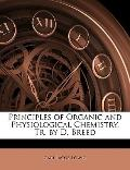 Principles of Organic and Physiological Chemistry, Tr. by D. Breed
