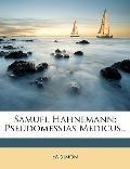 Samuel Hahnemann : Pseudomessias Medicus. .
