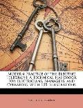 Modern Practice of the Electric Telegraph : A Technical Handbook for Electricians, Managers,...