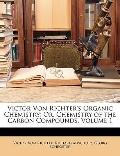 Victor Von Richter's Organic Chemistry: Or, Chemistry of the Carbon Compounds, Volume 1