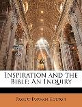Inspiration and the Bible : An Inquiry