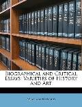 Biographical and Critical Essays : Varieties of History and Art