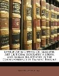 Literature in Letters, or, Manners, Art, Criticism, Biography, History, and Morals Illustrat...