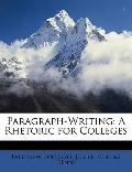 Paragraph-Writing: A Rhetoric for Colleges