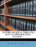 History of Art in Phnicia and Its Dependencies