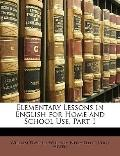 Elementary Lessons in English for Home and School Use, Part