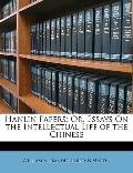 Hanlin Papers: Or, Essays On the Intellectual Life of the Chinese
