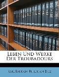 Leben Und Werke Der Troubadours (German Edition)