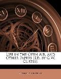 Life in the Open Air, and Other Papers [Ed. by G.W. Curtis].