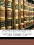 Basic Patent and Trade-Mark Laws of the Principal Belligerent Powers : Together with War Leg...