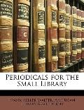 Periodicals for the Small Library