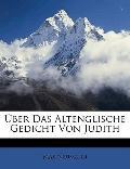 ber Das Altenglische Gedicht Von Judith (German Edition)