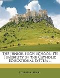 The Junior High School: Its Feasibility in the Catholic Educational System ...