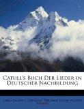 Catull's Buch Der Lieder in Deutscher Nachbildung (German Edition)