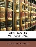Aus Dantes Verbannung (German Edition)
