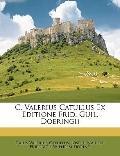 C. Valerius Catullus Ex Editione Frid. Guil. Doeringii (Latin Edition)