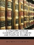 Complete Body of Conveyancing : In Theory and Practice, Volume 4