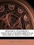 Mmoires Historiques: Politiques Et Littraires Sur Le Royaume De Naples, Volume 1 (French Edi...
