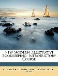 New Modern Illustrative Bookkeeping : Introductory Course