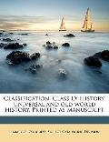 Classification Class D : History, Universal and old world history. Printed as Manuscript