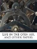 Life in the Open Air, and Other Papers