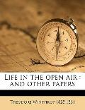 Life in the Open Air : And other Papers