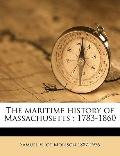 Maritime History of Massachusetts : 1783-1860