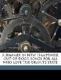Summer in New Hampshire; Out-of-Door Songs for All Who Love the Granite State;