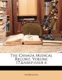The Canada Medical Record, Volume 17,issue 6