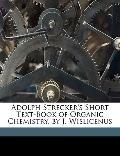 Adolph Strecker's Short Text-Book of Organic Chemistry, by J Wislicenus