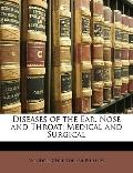 Diseases of the Ear, Nose and Throat : Medical and Surgical