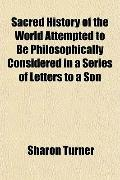 Sacred History of the World Attempted to Be Philosophically Considered in a Series of Letter...