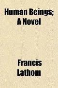 Human Beings; A Novel