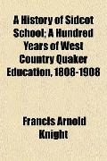A History of Sidcot School; A Hundred Years of West Country Quaker Education, 1808-1908
